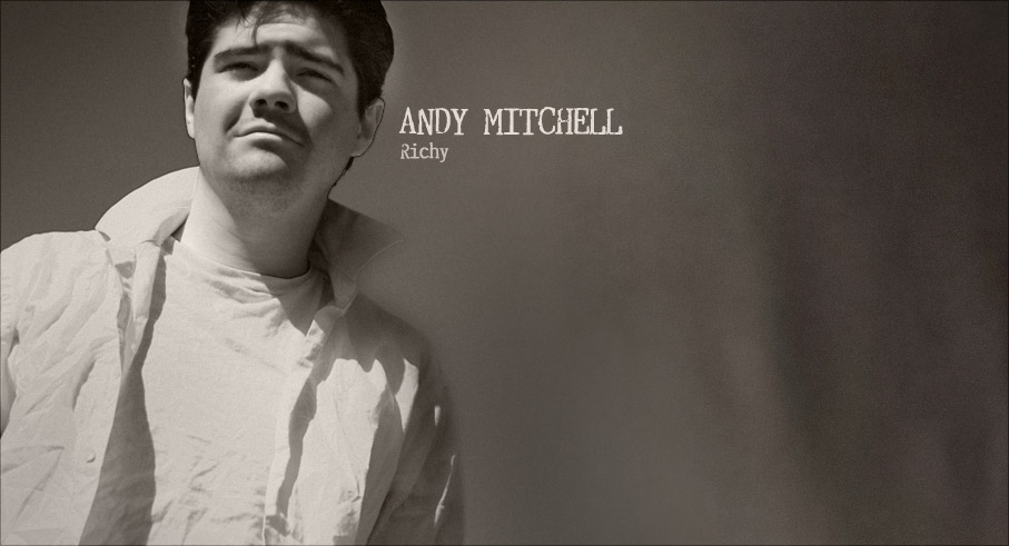 Andy Mitchell: Richy